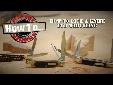 7 Keys to Choosing a Pocket Knife for Whittling and Carving. Best - Schrade Whittling Knives