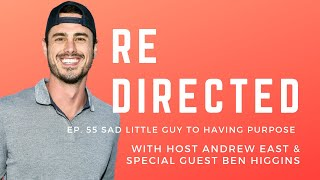 Ben Higgins | Sad Little Guy to Having Purpose with Andrew East
