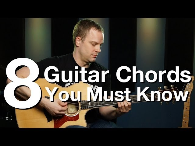 8 Guitar Chords You Must Know - Beginner Guitar Lessons