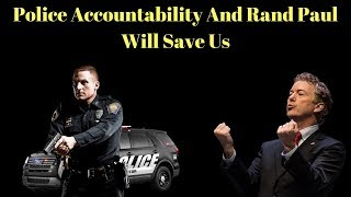 #5 Police Accountability And Rand Paul Will Save Us | Logan For Liberty