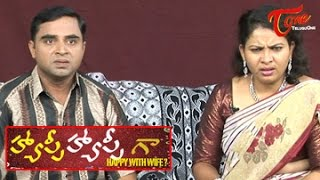 Happy Happy Ga || Happy with Wife? || Telugu Comedy Skits