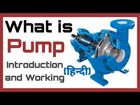 What is Pump in Hindi, Introduction of Pumps and Types of Pump in Hindi |Working Principle|