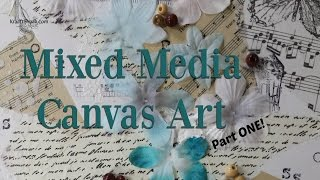 Mixed Media Canvas Art PART 1
