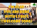 """I'M GLAD YOU ARE HERE with lyrics (Welcome Song) """"JFCM SECTOR 8 ANNIVERSARY 2016"""""""