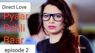 Pyaar Pehli baar full episode 2 | pyaar tune Kya Kiya season 9 |  Cute Love Story | New year love