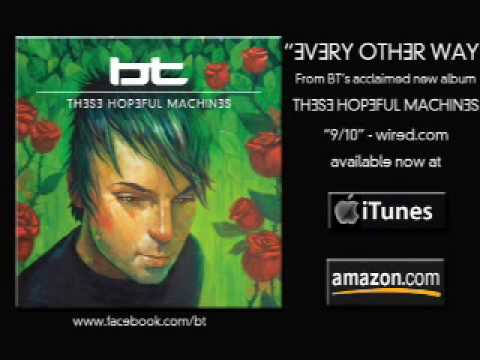 BT - Every Other Way (Radio Edit) [AUDIO]