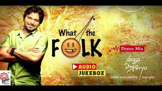 What the Folk | Babul Supriyo | Audio Jukebox | Bangla Lok Gaan