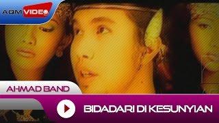 Ahmad Band - Bidadari Di Kesunyian