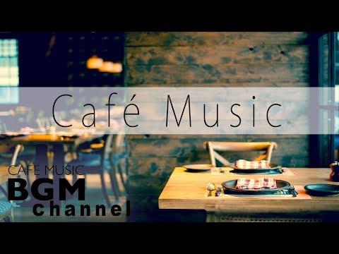 download lagu 【Cafe Music】Jazz & Bossa Nova Music For Work, Study - Background Cafe Music gratis