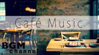 【Cafe Music】Jazz & Bossa Nova Music For Work, Study - Background Cafe Music