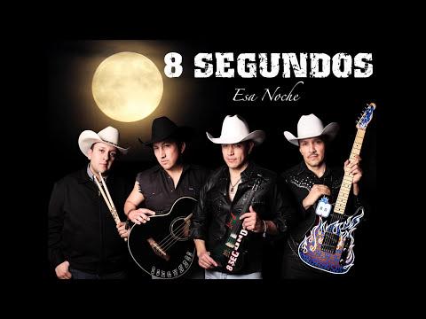 Esa Noche - 8 SEGUNDOS