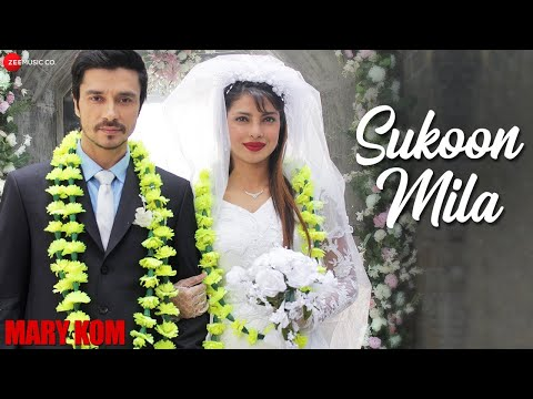SUKOON MILA OFFICIAL VIDEO | Mary Kom | Priyanka Chopra | Arijit Singh | HD