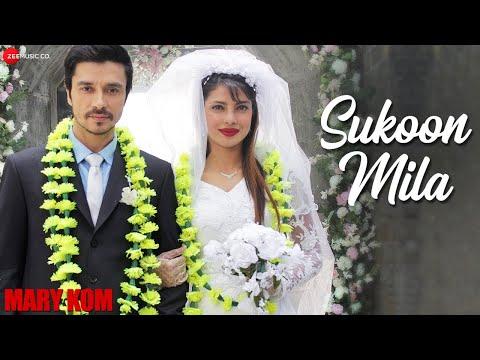 Sukoon Mila - Official Video   Mary Kom   Priyanka Chopra   Arijit Singh   HD