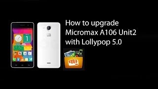 How to Flash micromax A106 Unite-2  with Lollypop 5.0