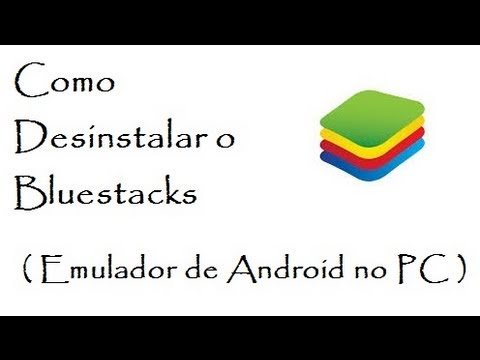 Como Desinstalar o Bluestacks - ( Emulador de Android no PC )