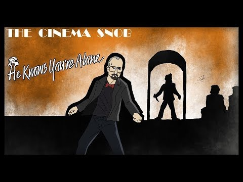 The Cinema Snob: HE KNOWS YOU'RE ALONE