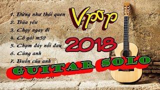 Những bài hát hot nhất Vpop 2018 - Guitar solo - Nhạc không lời hay nhất   Nhạc guitar hay   GpTV