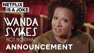 Wanda Sykes | Netflix Standup Special: Not Normal | Date Announcement