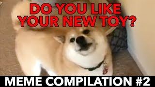 Do you like your new toy? - Meme Compilation #2