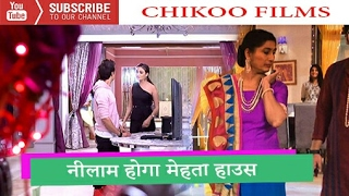 Naamkaran | 27 May 2017 | Mehta House Hoga Nilaam | Latest Upcoming Twist | Star Plus Tv Serial News