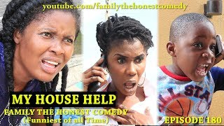 AFRICAN FUNNY VIDEO (MY HOUSE HELP) (Family The Honest Comedy) (Episode 180)