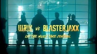 W&W x Blasterjaxx - Let The Music Take Control (Official Video)