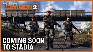 Tom Clancy's The Division 2: Stadia Announcement Trailer | Ubisoft [NA]