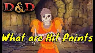D&D (5e): What are Hit Points ?