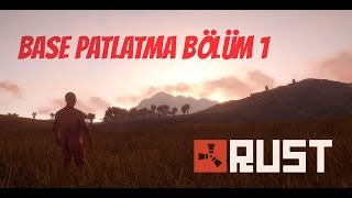Rust Base Patlatma 1