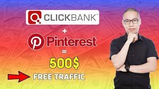 Hướng dẫn cách Kiếm tiền trên Clickbank với Free Traffic Pinterest - Hành trình kiếm 500$ một ngày