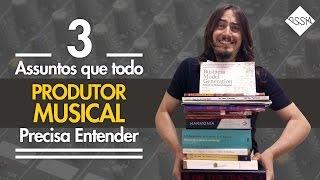 download musica 3 ASSUNTOS QUE TODO PRODUTOR AL PRECISA SABER