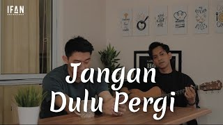 Download lagu Jangan Dulu Pergi - Seventeen (Acc guitar version by Ifan Seventeen & Reza Wiyansyah)