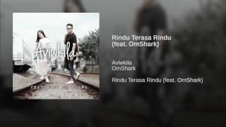 download lagu Rindu Terasa Rindu Feat. Omshark gratis