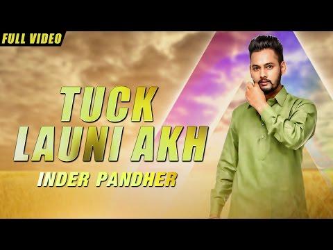 New Punjabi Songs 2016 | Takk Launi Akh | Official Video [Hd] | Inder Pandher | Latest Punjabi Songs