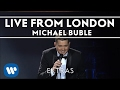 Michael Bublé - Live From London's 02 Arena [Extra]