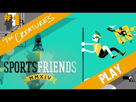 The Creatures play: Sports Friends (Part 1)