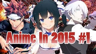 AZ: Anime in 2015 Part 1