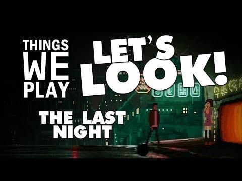 The Last Night - Things We Play LET'S LOOK!
