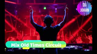 Mix Muelle - Old Times Circuit - (Johan Dj)
