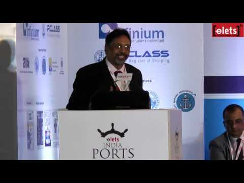 elets India Ports Summit 2015 - Maritime Clusters: Ease of Doing Business... - Avanish Dureha,...