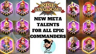 NEW META Talents For All Epic Commanders! Tested New Builds! Rise of Kingdoms Talents Guide!