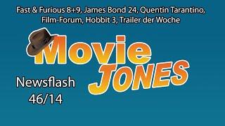 MJ Kinonews - KW46 - Fast & Furious 8+9, James Bond 24, Quentin Tarantino, Der Hobbit 3