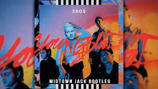 Download Lagu 5 Seconds of Summer - Youngblood (MIDTOWN JACK Bootleg) (Extended Mix) Gratis STAFABAND
