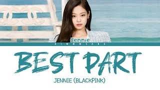 BLACKPINK JENNIE (제니) - BEST PART (COLOR CODED LYRICS)