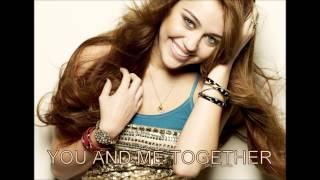 Watch Miley Cyrus You And Me Together video
