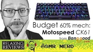 RELAXING REVIEWS | The BEST Budget Mech?? Motospeed CK61 60% RBG Mechanical Keyboard ASMR Review
