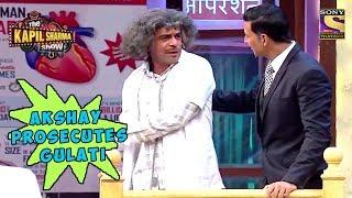 Akshay Kumar Prosecutes Dr. Mashoor Gulati - The Kapil Sharma Show