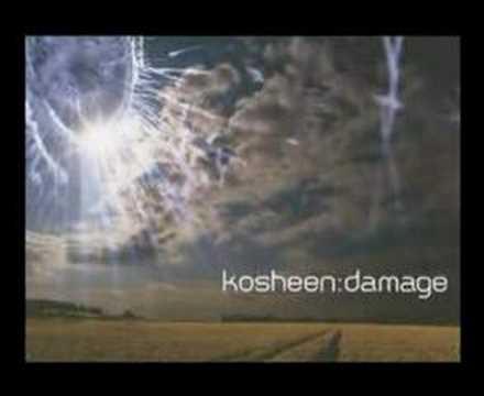 KOSHEEN DAMAGE
