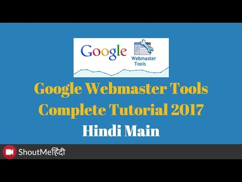 Google Webmaster Tools Kya Hai Aur Kaise Use Karte Hain - Hindi Tutorial 2017