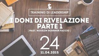 Training Leaders @ Milano   I Doni di rivelazione Parte1 - Pastore Roselen   11.04.2015